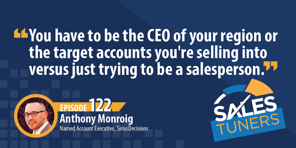 You have to be the CEP of your region or the target accounts you're selling into versus just trying to be a salesperson.
